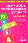 Leer y escribir, experiencia estética y cognitiva. Leer para saber, esccribir para crecer.
