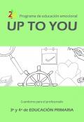 Programa de educación emocional UpToYou 3º y 4º ciclo de educación primaria. Cuaderno para el profesorado