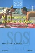 SOS... Mi hermano es síndrome de Down. Un feliz paseo por la vida.