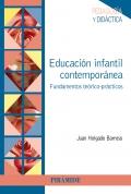 Educación infantil contemporánea. Fundamentos teórico-prácticos.