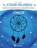 Atrapa-palabras 5. Cuadernos de expresión escrita y pensamiento creativo. Cómics