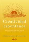 Creatividad espontánea. Meditaciones para manifestar tus cualidades positivas