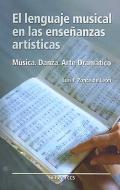 El lenguaje musical en las enseñanzas artísticas. Música, danza y arte dramático.