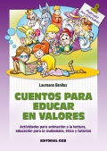 Cuentos para educar en valores. Actividades para animación a la lectura, educación para la ciudadanía, ética y tutorías.
