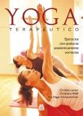 Yoga terapéutico. Ejercicios con posturas anatómicamente correctas.