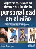 Aspectos esenciales del desarrollo de la personalidad en el niño.