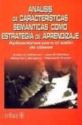 Análisis de carectarísticas semánticas como estrategioas de aprendizaje. Aplicación para el salón de clase