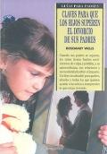Claves para que los hijos superen el divorcio de sus padres. Guías para padres.