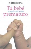 Tu bebé prematuro. Una guía para padres.