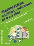 Matemáticas intuitivas e informales de 0 a 3 años. Elementos para empezar bien