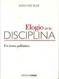 Elogio de la disciplina. Un texto polémico.