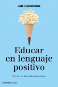 Educar en lenguaje positivo. El poder de las palabras habitadas
