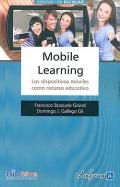 Mobile Learning. Los dispositivos móviles como recurso educativo.