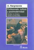 Profesorado, cultura y postmodernidad. Cambian los tiempos, cambia el profesorado.