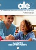 Ale 2. Actividades para el aprendizaje de la lectura y la escritura. Cuaderno de entrenamiento