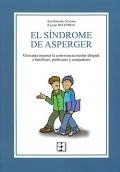 El síndrome de asperger. Guía para mejorar la convivencia escolar dirigida a familiares, profesores y compañeros.