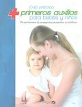 Guía práctica primeros auxilios para bebes y niños. Procedimientos de emergencia para padres y cuidadores.