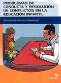 Problemas de conducta y resolución  de conflictos en la educación infantil. ¿Cómo actuar ante estas situaciones?