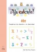 ¡Ya calculo! 6b2. Cuadernos de atención a la diversidad. Multiplicaciones hasta el 9.