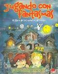 Jugando con fantasmas. El libro de los cuentos de miedo.