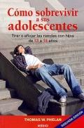 Cómo sobrevivir a sus adolescentes. Tirar o aflojar las riendas con los hijos de 13 a 18 años.