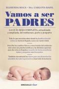 Vamos a ser padres. La guía más completa, actualizada y ampliada, del embarazo, parto y posparto. (bolsillo)