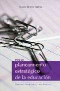 Para un planeamiento estratégico de la educación. Elementos conceptuales y metodológicos.