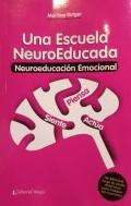 Una escuela neuroeducada. Neuro-educación emocional.