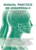 Manual práctico de Logopedia II. Por la importancia del Logopeda