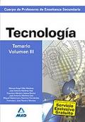 Tecnología. Temario. Volumen III. Cuerpo de Profesores de Enseñanza Secundaria.