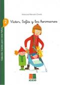 Víctor, Sofía y los hermanos  Colección: Cuentos para crecer felices 2