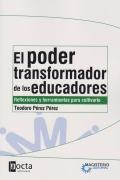 El poder transformador de los educadores. Reflexiones y herramientas para cultivarlo