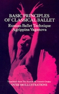 Basic principles of classical ballet. Russian Ballet Technique. Agrippina Vaganova