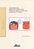 Trastorno del espectro autista (TEA). Propuestas didácticas para niños y niñas de 6 a 12 años
