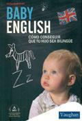 Baby english. Cómo conseguir que tu hijo sea bilingüe
