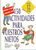 150 actividades para vuestros nietos. Hasta 12 años.