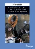 Expresiones del futuro. cómo se comunicarán las próximas generaciones
