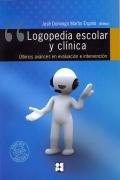 Logopedia escolar y clínica. Últimos avances en evaluación e intervención.