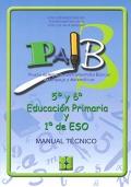 PAIB 3. Prueba de aspectos instrumentales básicos en lenguaje y matematicas. 5 y 6 de educación primaria y 1 de ESO. Manual técnico