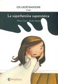 La súperheroïna supersònica (La por) Col.lecció Emocions-5