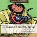 ¡Tú sí que me quieres, Berta!