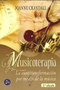 Musicoterapia. La autotransformación por medio de la música.
