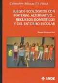 Juegos ecológicos con material alternativo...recursos domésticos y del entorno escolar.
