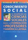 Conocimiento social. El desafío de las ciencias sociales  para la formación de profesores en América Latina.