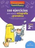 110 ejercicios para repasar ortografía y gramática. 2º Primaria - Lengua. Vacaciones Santillana.