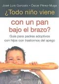 ¿Todo niño viene con un pan bajo el brazo? Guía para padres adoptivos con hijos con trastornos del apego