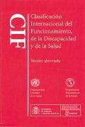 CIF. Clasificación Internacional del Funcionamiento de la Discapacidad y de la Salud. Versión abreviada.