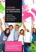 Tutoría: escenario para la convivencia. Sesiones para tutoría en Educación Secundaria.