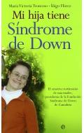 Mi hija tiene Síndrome de Down. El emotivo testimonio de una madre, presidenta de la fundación Sindorme de Down de Cantabria