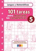 Lengua y Matemáticas. 101 tareas para desarrollar las competencias 5.